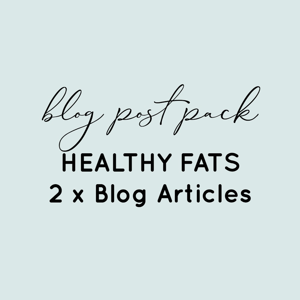 BLog Post Pack - Healthy Fats